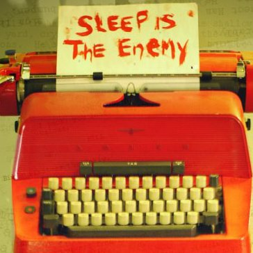 Sleep is the Enemy